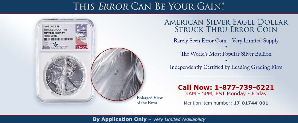American Silver Eagle Dollar Struck Thru Error Coin - Call 1-877-739-6221 to Learn More - Mention item number: 17-01744-001