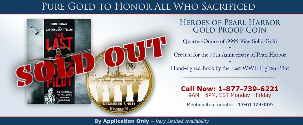 [SOLD OUT] Pure Gold to Honor All Who Sacrificed - Call 1-877-739-6221 to Learn More - Mention item number: 17-01474-009