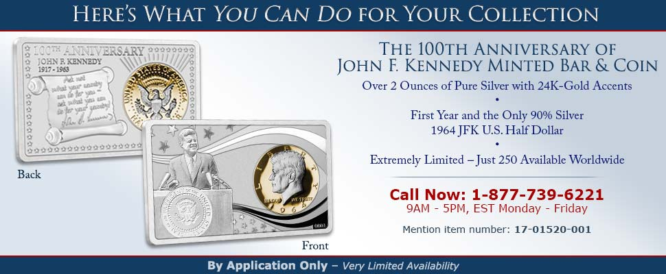 The 100th Anniversary of John F. Kennedy Minted Bar and Coin - Call 1-877-739-6221 to Learn More - Mention item number: 17-01520-001