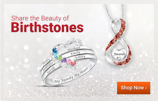 Share the Beauty of Birthstones - Shop Now