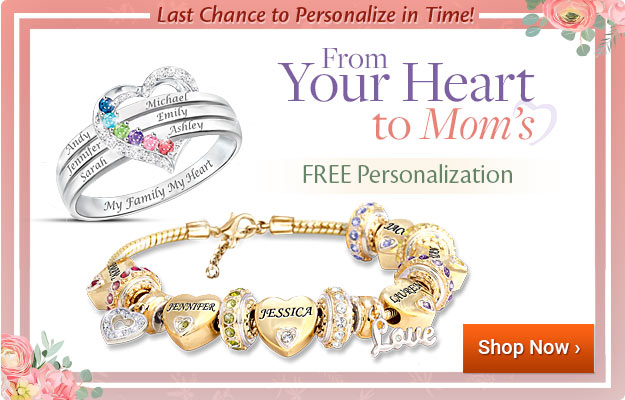 From Your Heart to Mom's - FREE Personalization - Shop Now