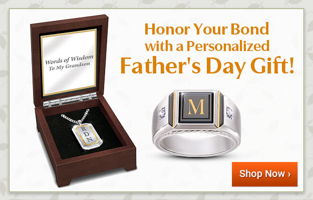 Honor Your Bond with a Personalized Father's Day Gift! Shop Now