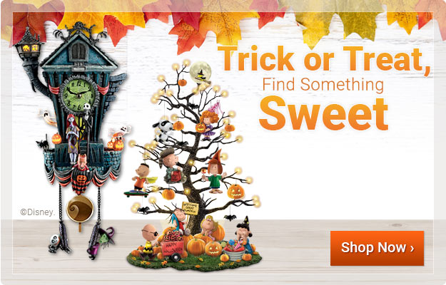 Trick or Treat, Find Something Sweet - Shop Now