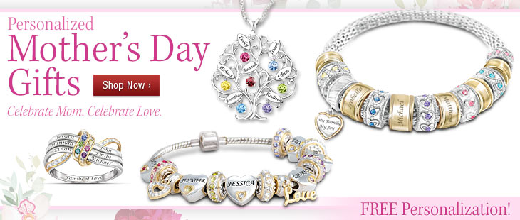 Personalized Mother's Day Gifts - Free Personalization - Celebrate Mom. Celebrate Love. Shop Now