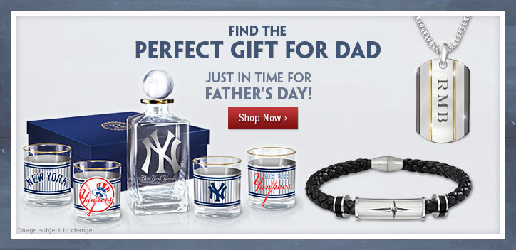 Find the Perfect Gift for Dad  - Just in Time for Father's Day - Shop Now