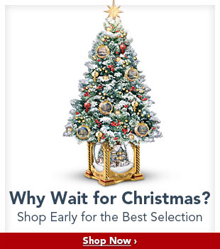 Why Wait for Christmas? Shop Early for the Best Selection - Shop Now