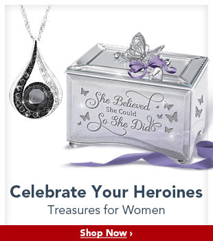 Celebrate Your Heroines - Treasures for Women - Shop Now