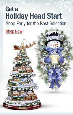 Get a Holiday Head Start - Shop Early for the Best Selection - Shop Now