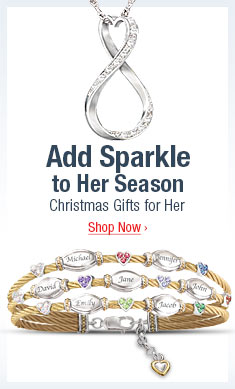 Add Sparkle to Her Season - Christmas Gifts for Her - Shop Now