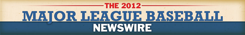 The 2012 Major League Baseball Newswire