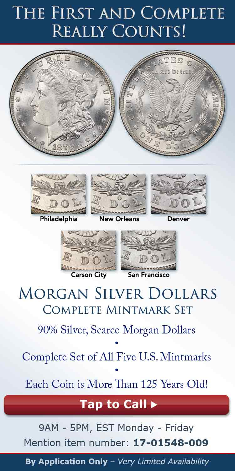 The Morgan Silver Dollars Complete Mintmark Set - Call 1-877-739-6221 to Learn More - Mention item number: 17-01548-009