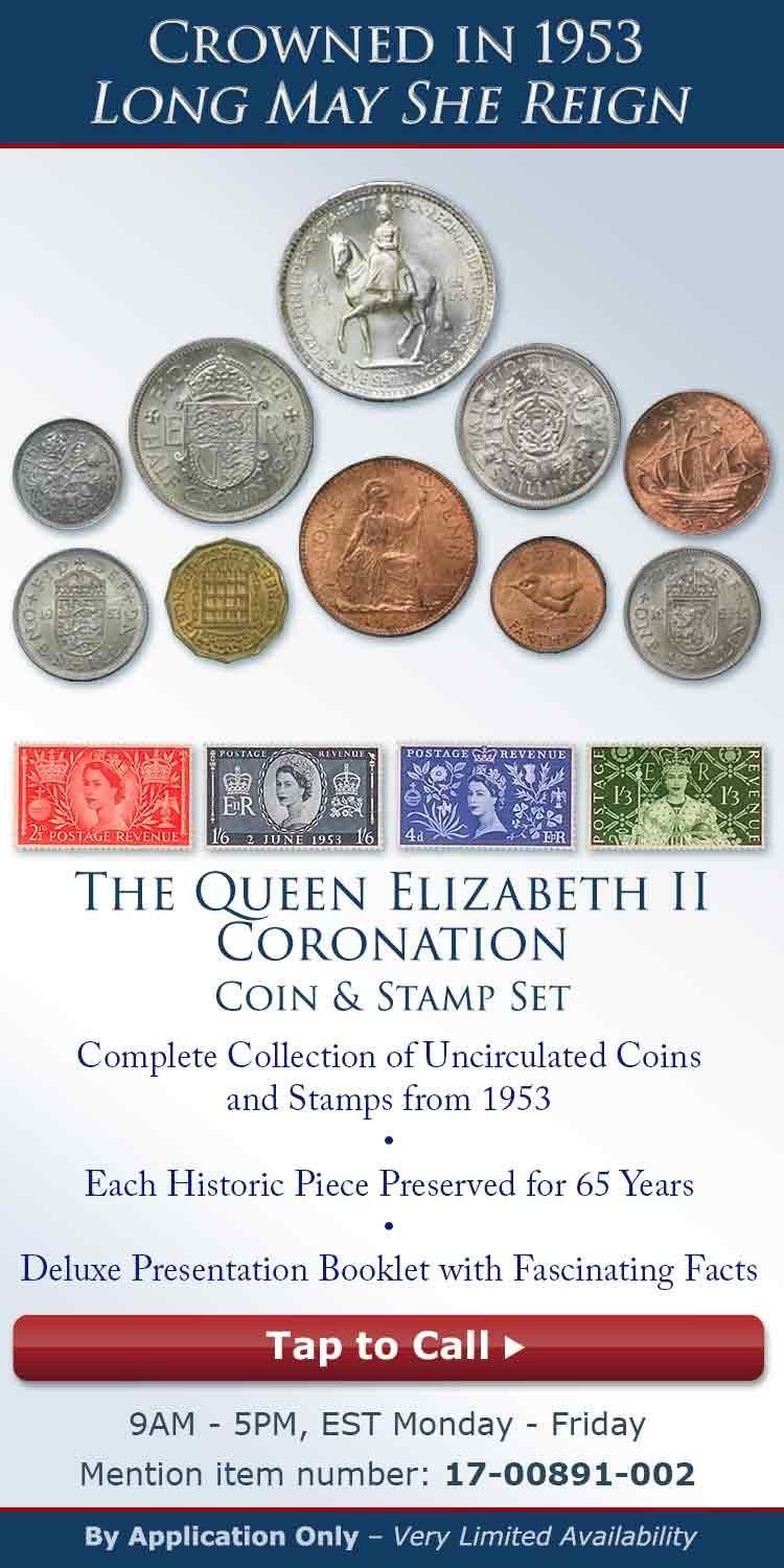 The Queen Elizabeth II Coronation Coin & Stamp Set - Call 1-877-739-6221 to Learn More - Mention item number: 17-00891-002