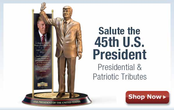 Salute the 45th U.S. President - Presidential & Patriotic Tributes - Shop Now