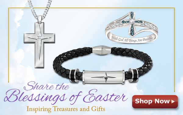 Share the Blessings of Easter - Inspiring Treasrues and Gifts - Shop Now