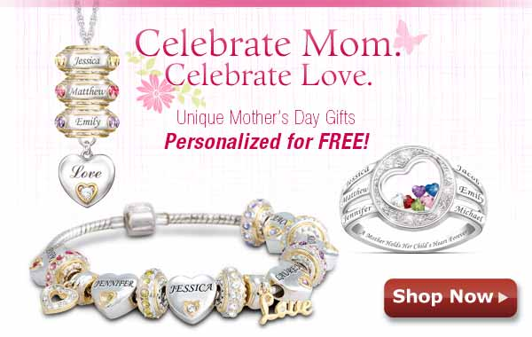 Celebrate Mom. Celebrate Love. Unique Mother's Day Gifts, Personalized for FREE! Shop Now