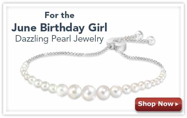 For the June Birthday Girl - Dazzling Pearl Jewelry - Shop Now