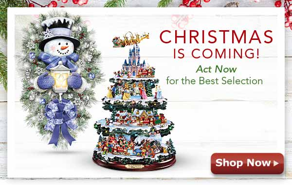 Christmas is Coming! Act Now for the Best Selection - Shop Now