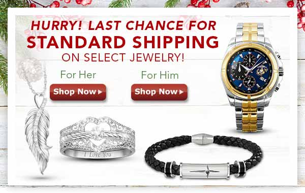 HURRY! Last Chance for Standard Shipping on Select Jewelry - Shop Now