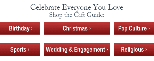 Celebrate Everyone You Love - Shop the Gift Guide