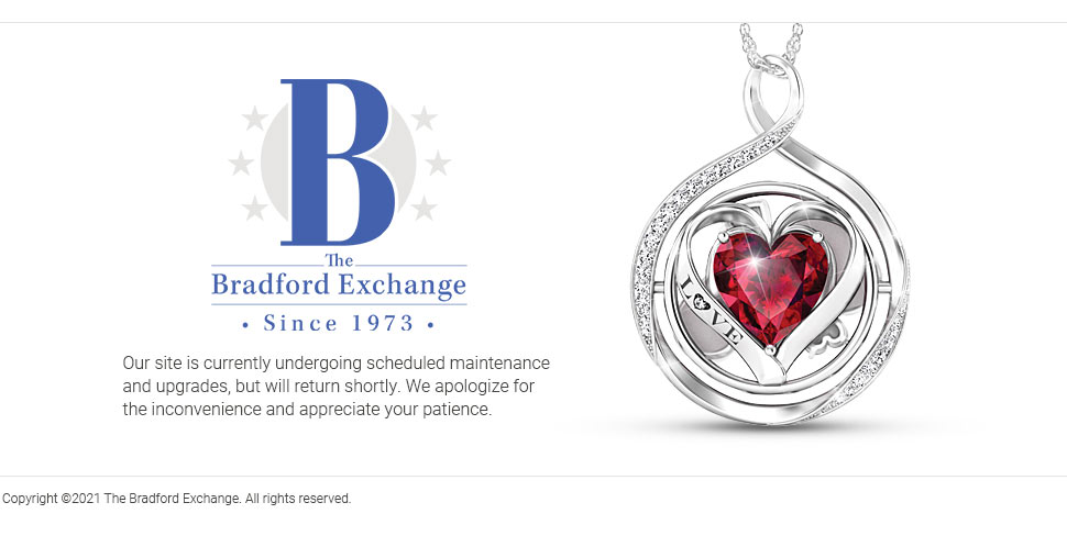 The Bradford Exchange - Our site is currently undergoing scheduled maintenance, but will return shortly. We apologize for the inconvenience.